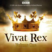 Vivat Rex: (Dramatisation) Volume One