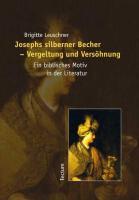 Josephs silberner Becher - Vergeltung und Versöhnung