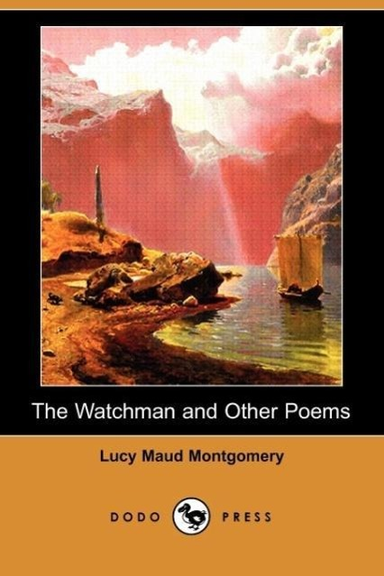 The Watchman and Other Poems (Dodo Press)
