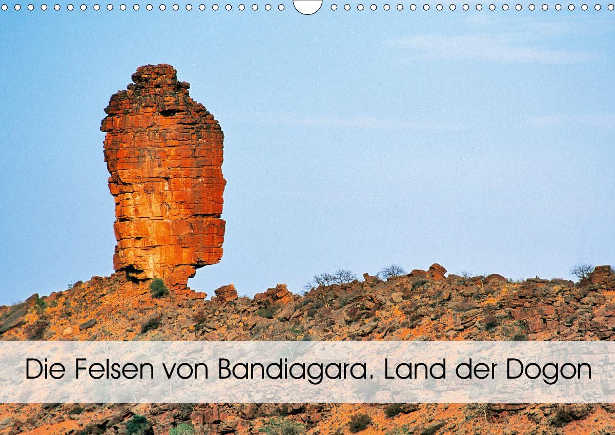 Die Felsen von Bandiagara. Land der Dogon (Wandkalender 2021 DIN