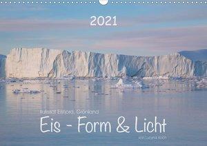 Ilulissat Eisfjord, Grönland. EIS - FORM UND LICHT (Wandkalender