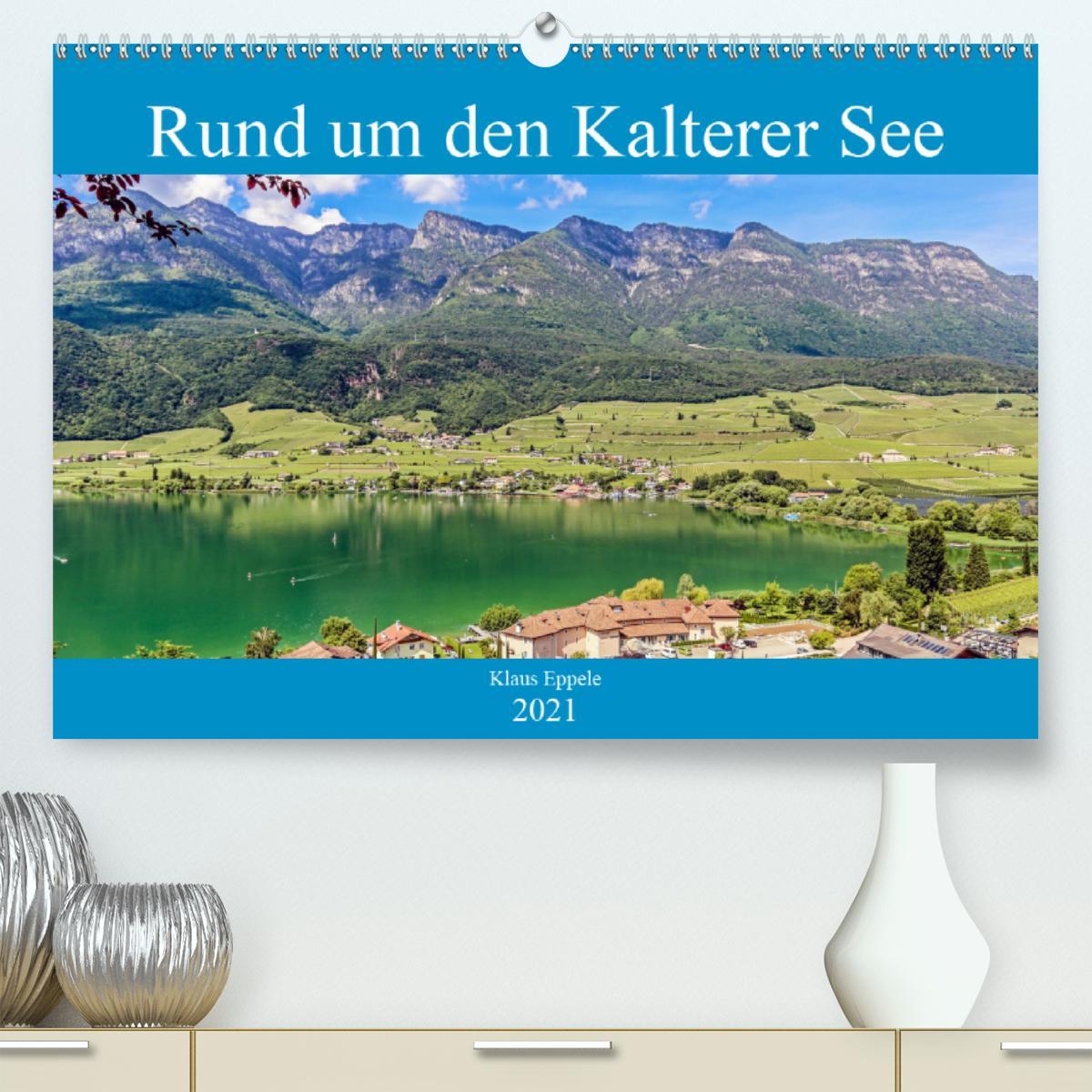 Rund um den Kalterer See (Premium, hochwertiger DIN A2 Wandkalen