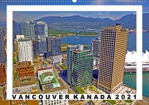 Vancouver Kanada Kalender 2021 (Wandkalender 2021 DIN A2 quer)