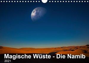 Magische Wüste - Die Namib (Wandkalender 2021 DIN A4 quer)