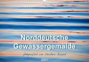 Norddeutsche Gewässergemälde (Wandkalender 2021 DIN A3 quer)