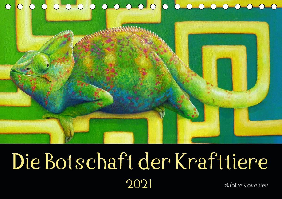 Die Botschaft der Krafttiere (Tischkalender 2021 DIN A5 quer)