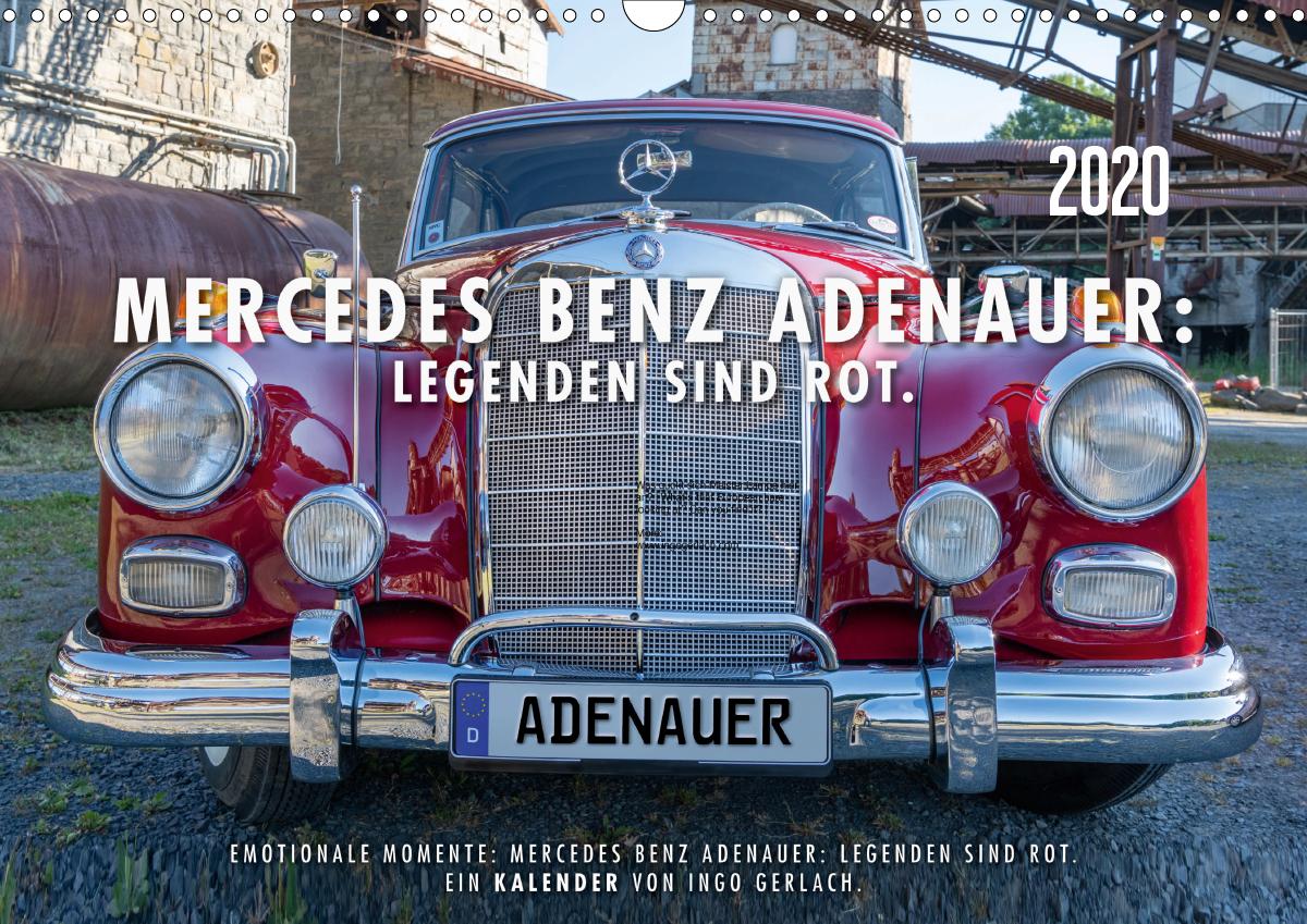 Mercedes Benz Adenauer: Legenden sind rot. (Wandkalender 2020 DI