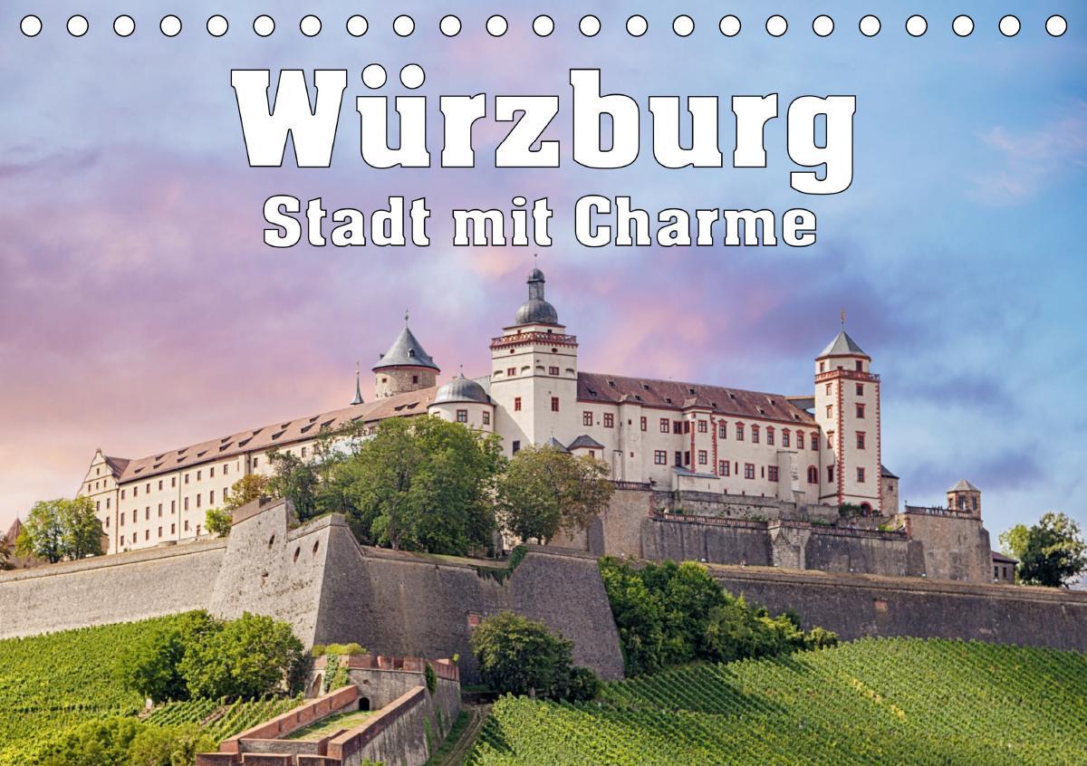 Würzburg - Stadt mit Charme (Tischkalender 2021 DIN A5 quer)