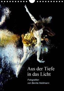 Aus der Tiefe in das Licht (Wandkalender 2021 DIN A4 hoch)