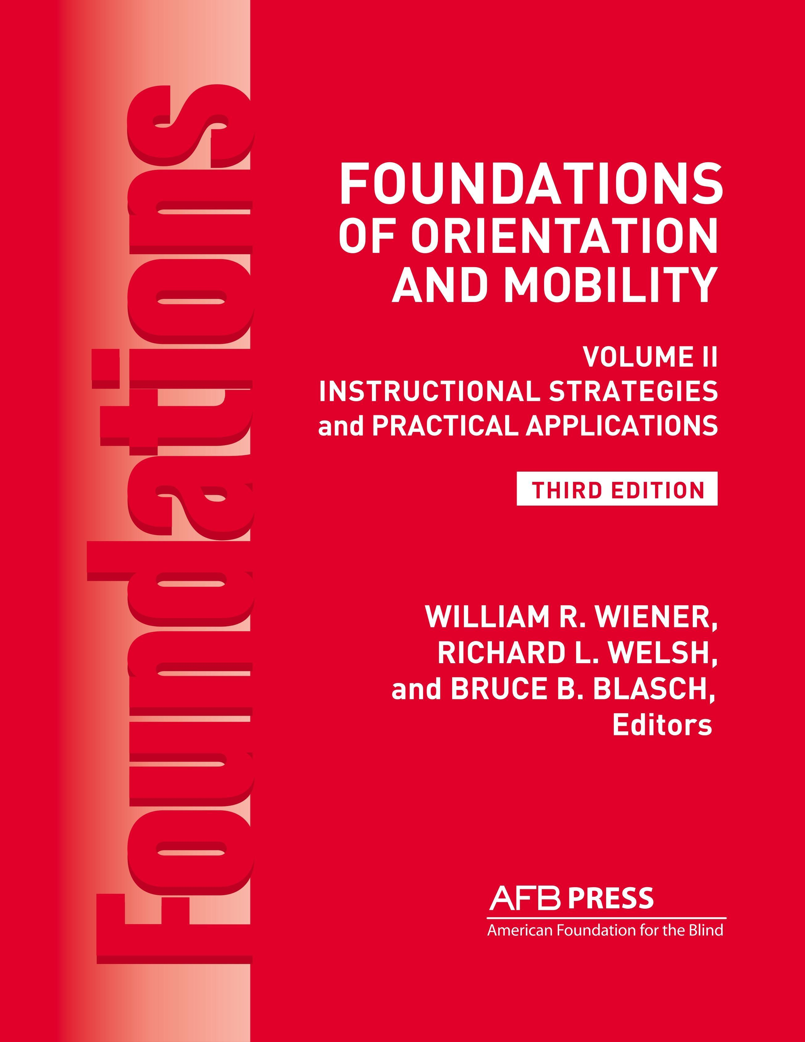 Foundations of Orientation and Mobility, 3rd Edition: Volume 2,