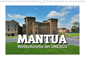 Mantua - Weltkulturerbe der UNESCO (Wandkalender 2021 DIN A4 que