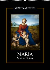 Maria - Mutter Gottes (Wandkalender 2021 DIN A2 hoch)
