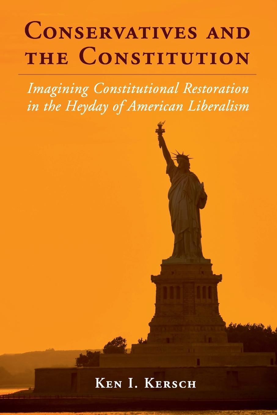 Conservatives and the Constitution: Imagining Constitutional Res