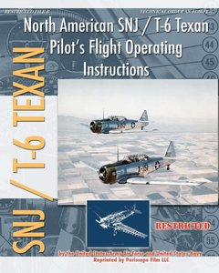 North American SNJ / T-6 Texan Pilot\'s Flight Operating Instructions