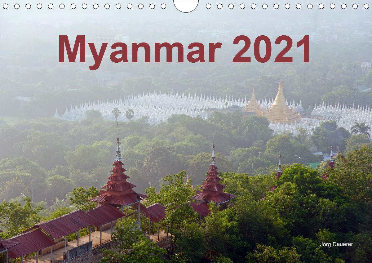 Myanmar 2021 (Wandkalender 2021 DIN A4 quer)