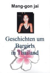 Geschichten um Bargirls in Thailand
