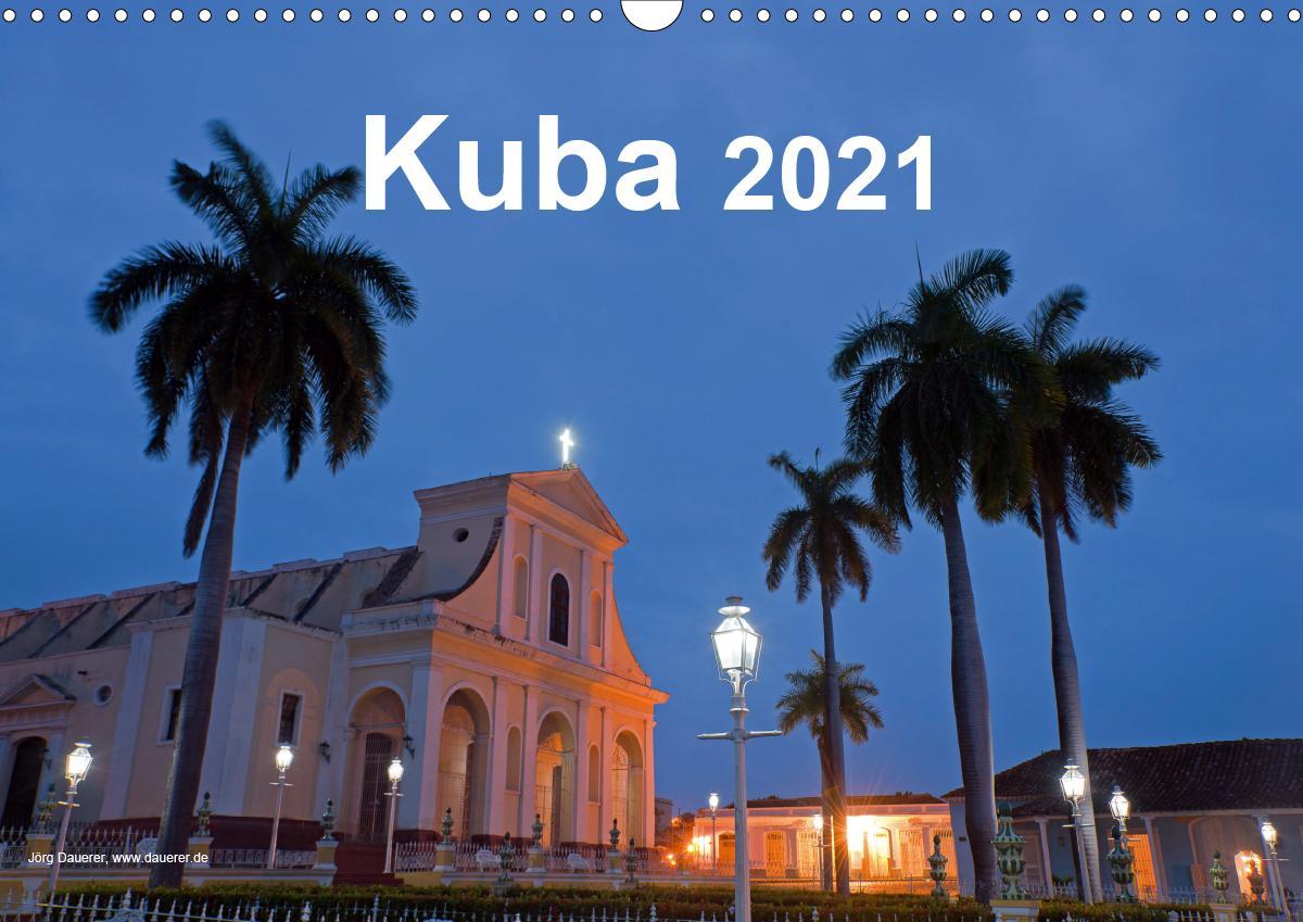 Kuba 2021 (Wandkalender 2021 DIN A3 quer)