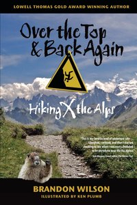 Over the Top & Back Again: Hiking X the Alps