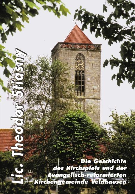 Die Geschichte des Kirchspiels und der Ev.-ref. Kirchengemeinde