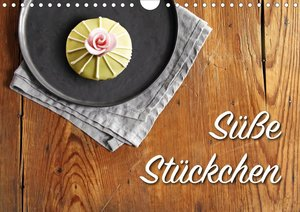 Süße Stückchen (Wandkalender 2021 DIN A4 quer)