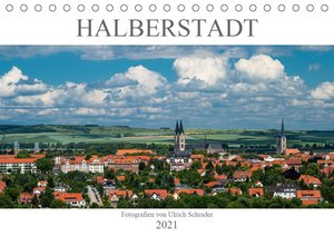 Halberstadt 2021 (Tischkalender 2021 DIN A5 quer)