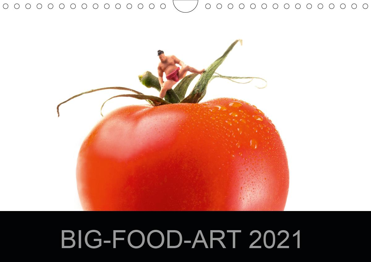 BIG-FOOD-ART 2021 (Wandkalender 2021 DIN A4 quer)