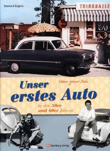 Vaters ganzer Stolz! Unser erstes Auto in den 50er und 60er Jahr