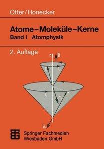 Atome - Moleküle - Kerne