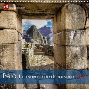 Pérou un voyage de découverte (Calendrier mural 2021 300 × 300 mm Square)