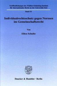 Individualrechtsschutz gegen Normen im Gemeinschaftsrecht