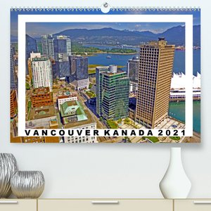 Vancouver Kanada Kalender 2021 (Premium, hochwertiger DIN A2 Wan