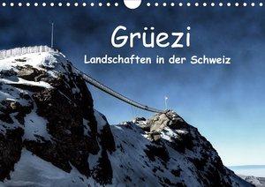 Grüezi . Landschaften in der Schweiz (Wandkalender 2021 DIN A4 q