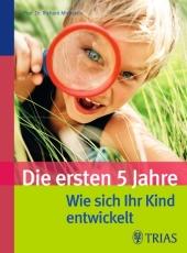 Die ersten fünf Jahre - Wie sich Ihr Kind entwickelt