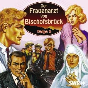 Der Frauenarzt von Bischofsbrück, 2 Audio-CDs. Folge.4