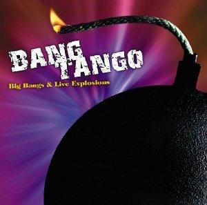 Bang Tango: Big Bangs & Live Explosion