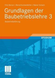 Grundlagen der Baubetriebslehre. Bd.3
