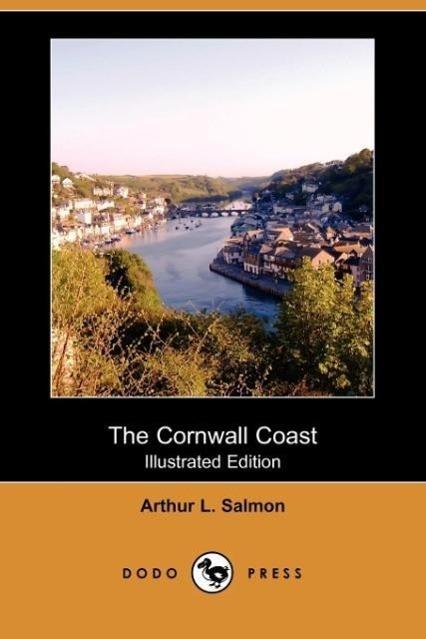 The Cornwall Coast (Illustrated Edition) (Dodo Press)