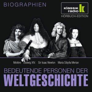 Molière. Ludwig XIV.. Sir Isaac Newton. Maria Sibylla Merian, 1 Audio-CD