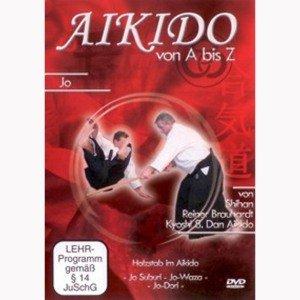 Reiner Brauhardt: Aikido von A bis Z Jo
