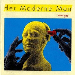 Der Moderne Man: Unmodern