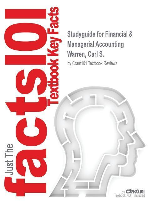 Studyguide for Financial & Managerial Accounting by Warren, Carl