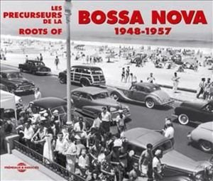 Roots Of Bossa Nova 1948-1957