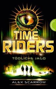 TimeRiders - Tödliche Jagd