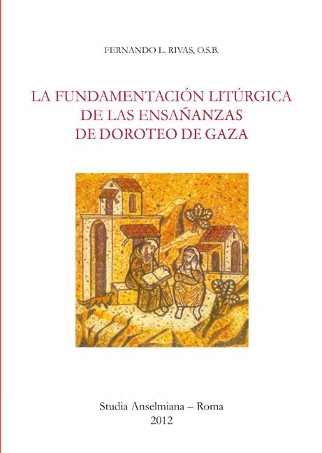 La fundamentación litúrgica de las enseñanzas de Doroteo de Gaza