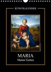 Maria - Mutter Gottes (Wandkalender 2021 DIN A4 hoch)