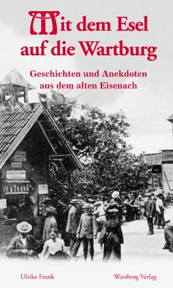 Mit dem Esel auf die Wartburg - Geschichten und Anekdoten aus de