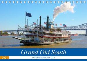 Grand Old South - Die Südstaaten der USA (Tischkalender 2021 DIN