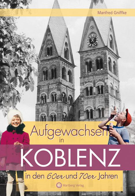 Aufgewachsen in Koblenz in den 60er & 70er Jahren
