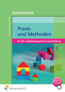 Praxis und Methoden. für die sozialpädagogische Erstausbildung -