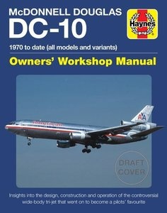 McDonnell Douglas DC-10 Owners\' Workshop Manual: 1970 to Date (